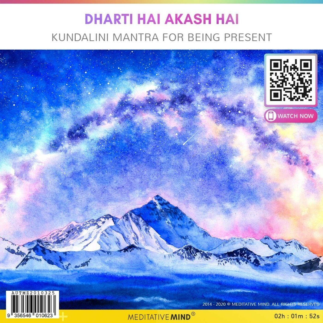 DHARTI HAI AKASH HAI - Kundalini Mantra to Bring Attention to the Present Moment