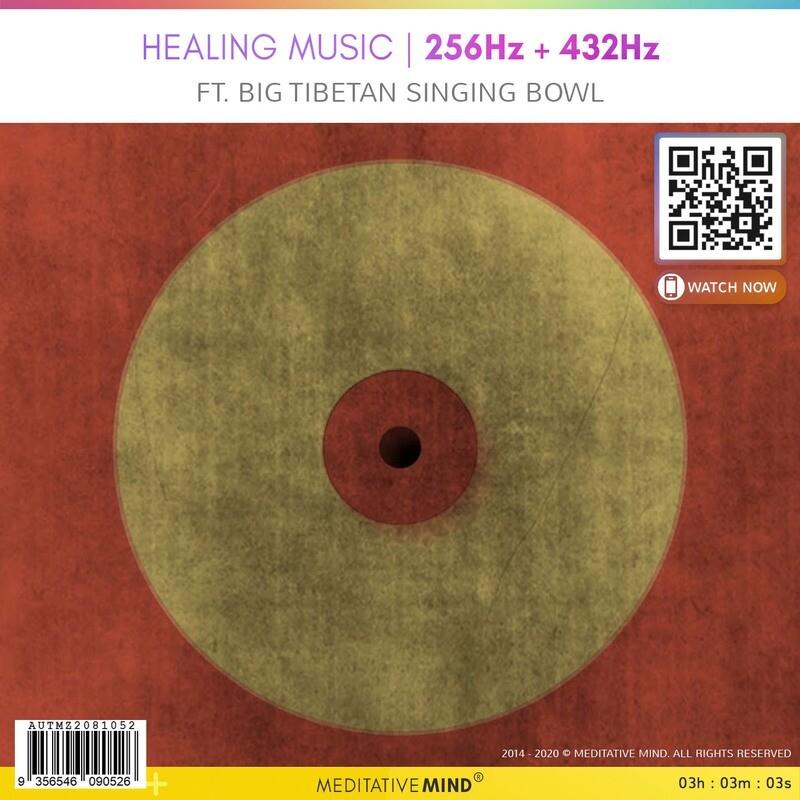 Healing Music - 256Hz + 432Hz - Ft. Big Tibetan Singing Bowl