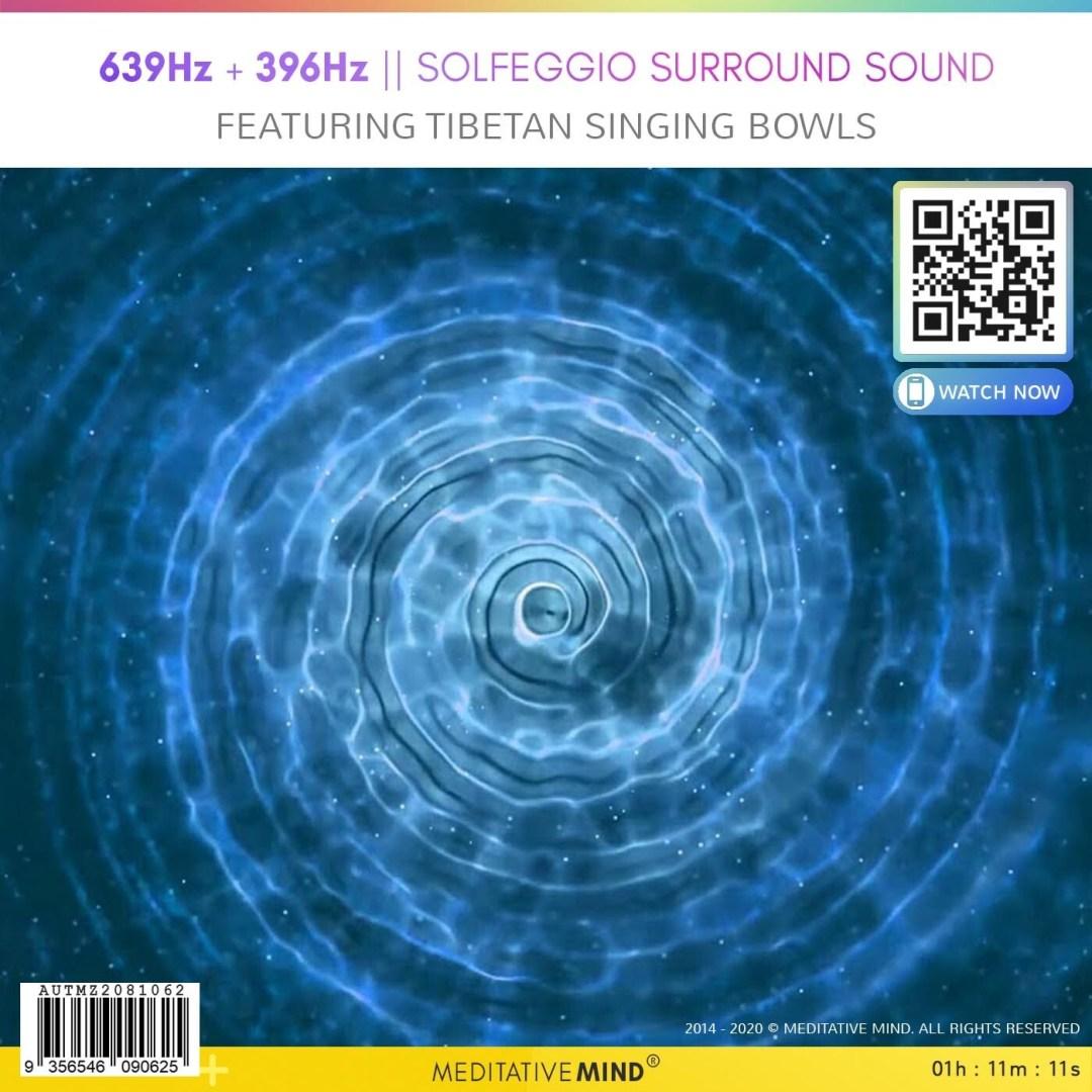 639Hz + 396Hz - Solfeggio Surround Sound - Featuring Tibetan Singing Bowls