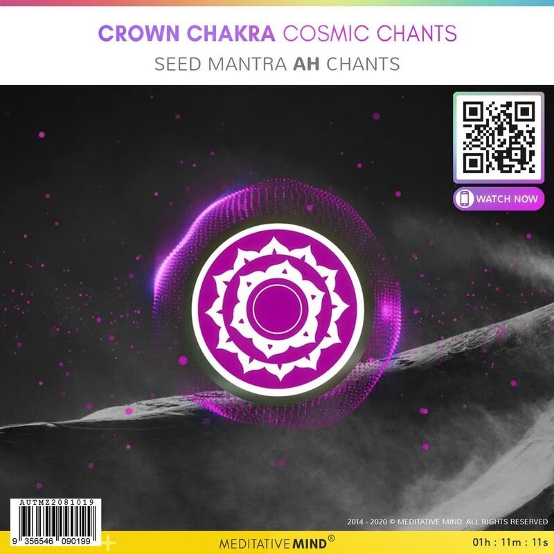 Crown Chakra Cosmic Chants - Seed Mantra Ah Chants
