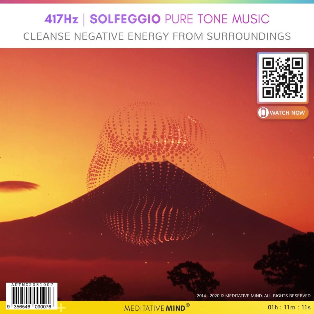 417Hz - Solfeggio Pure Tone Music - Cleanse Negative Energy From Surroundings