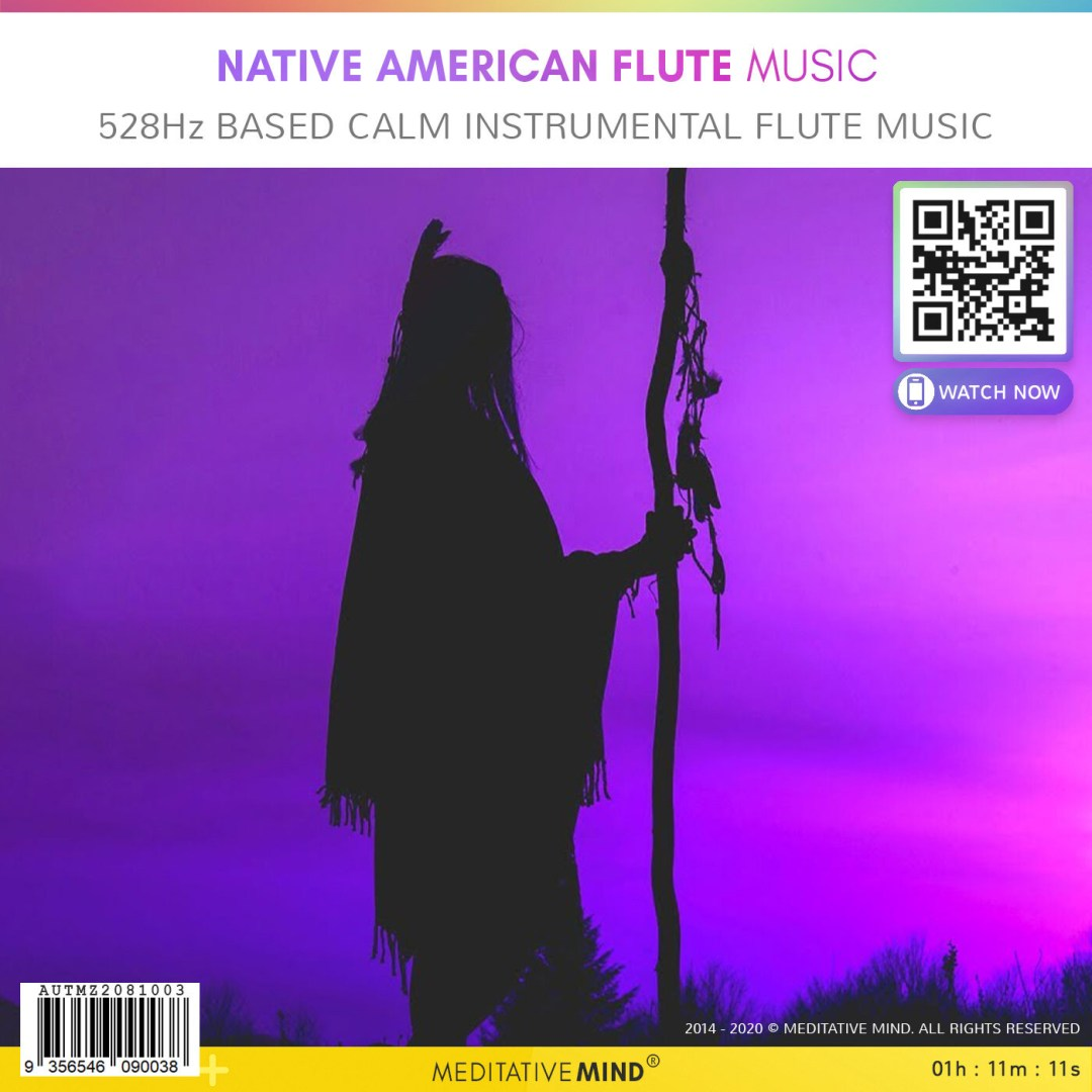 Native American Flute Music - 528Hz Based Calm Instrumental Flute Music