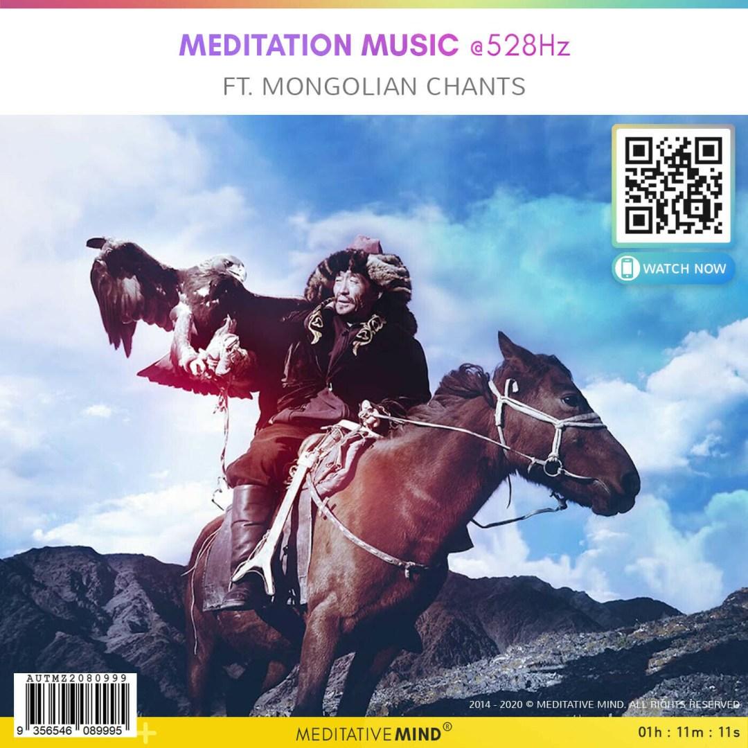 Meditation Music @528Hz - Ft. Mongolian Chants