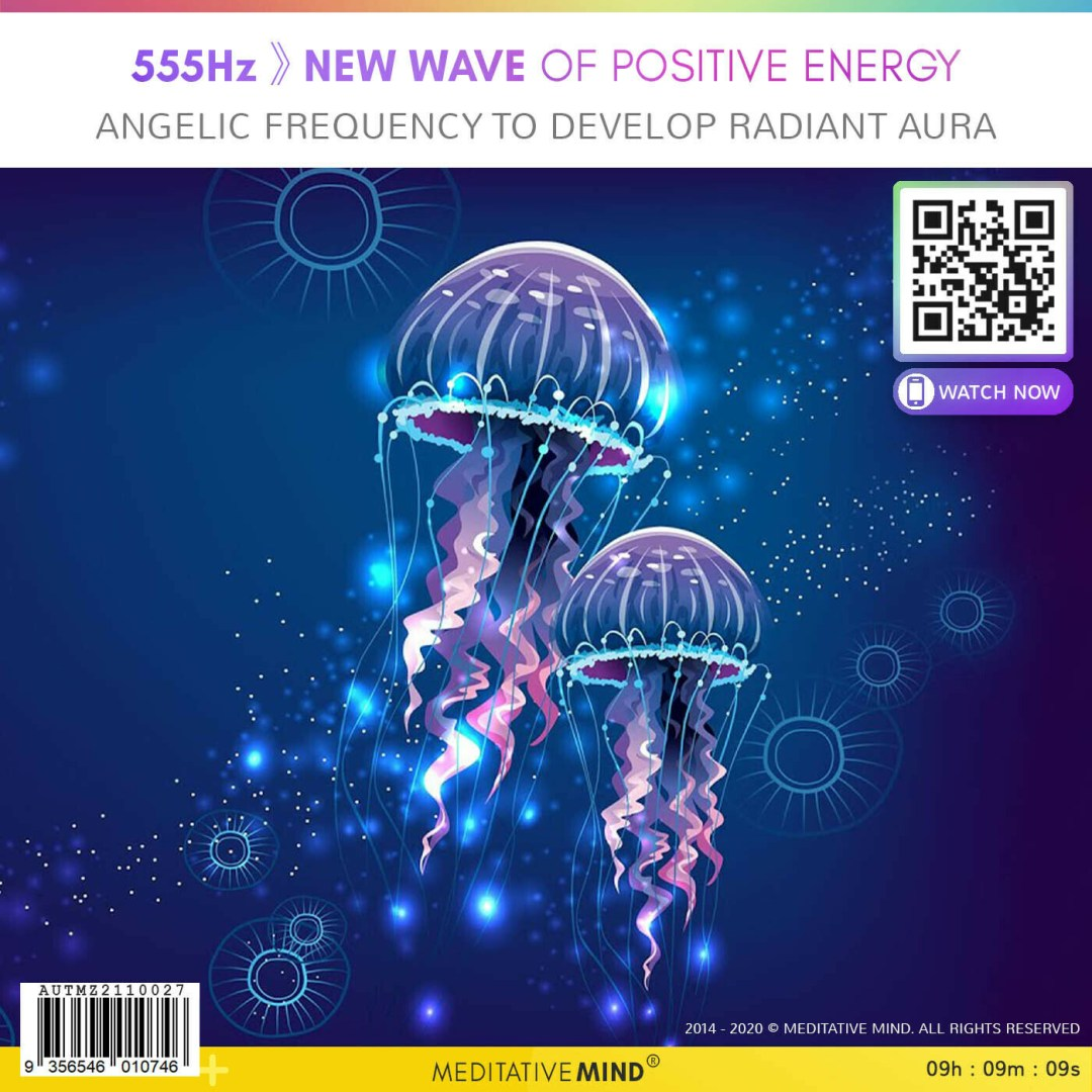 555Hz  》New Wave of Positive Energy - Angelic Frequency to Develop Radiant Aura