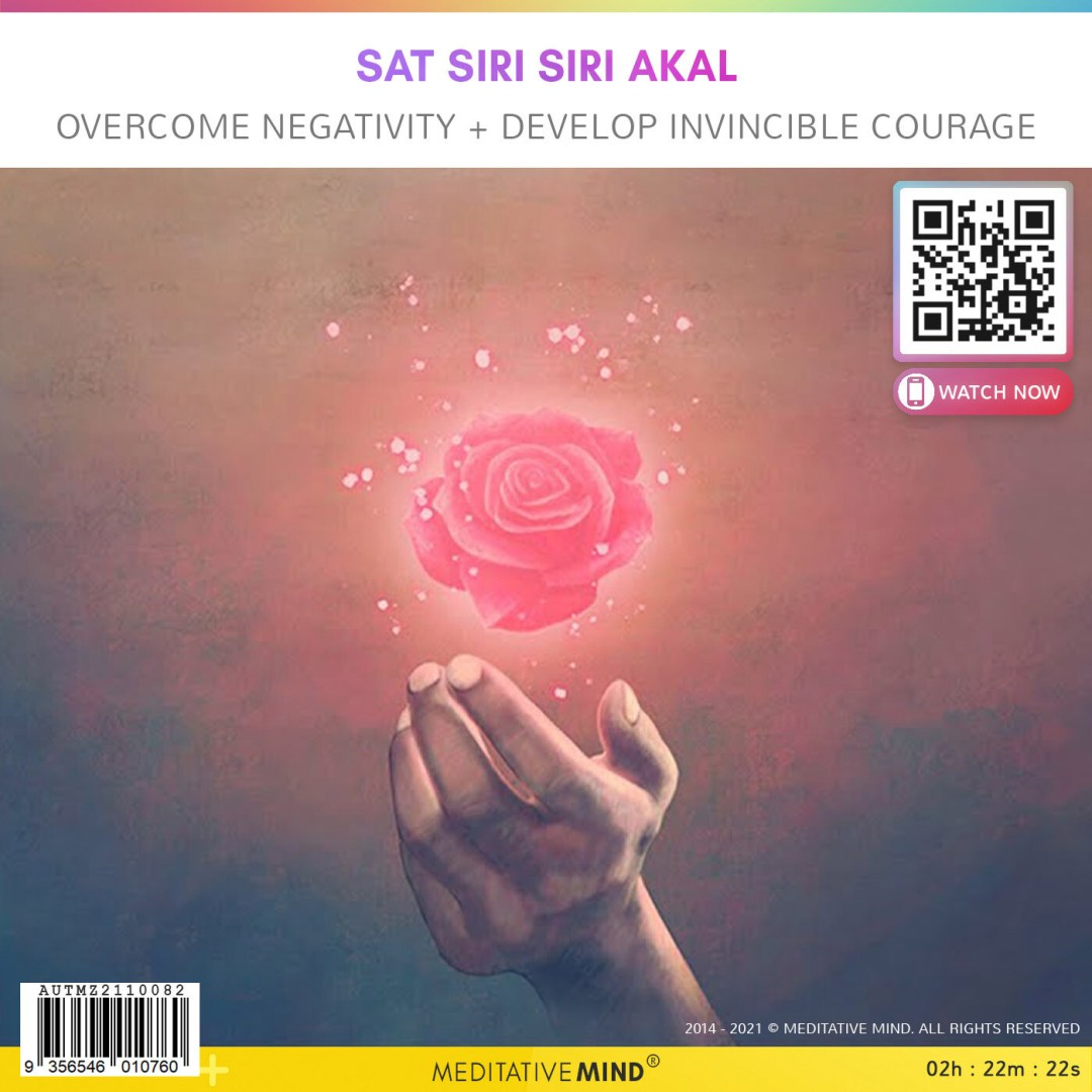 Sat Siri Siri Akal - Overcome Negativity + Develop Invincible Courage