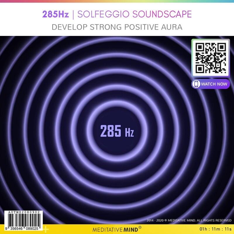 285Hz - Solfeggio Soundscape - Develop Strong Positive Aura
