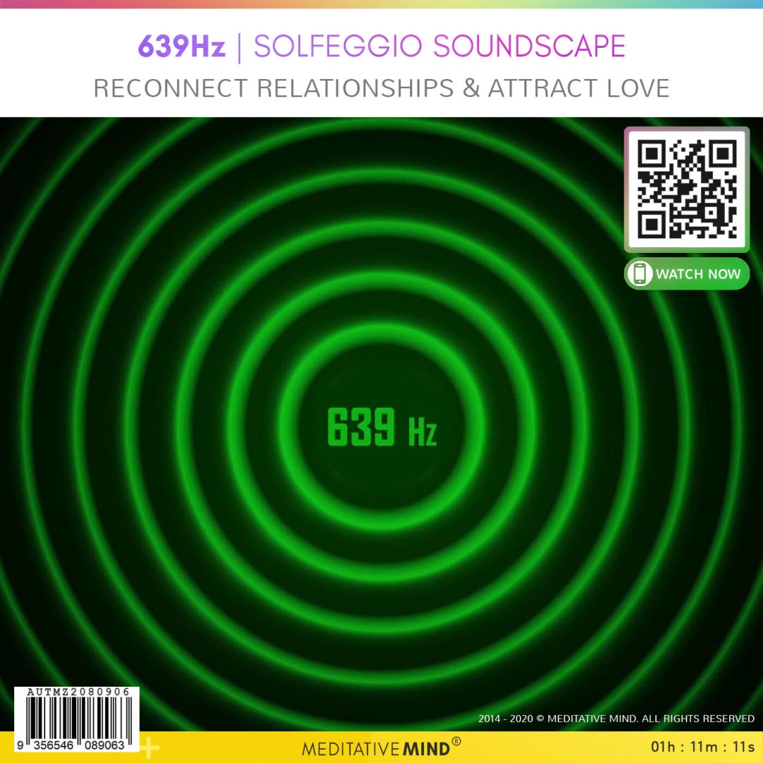 639Hz - Solfeggio Soundscape - Reconnect relationships & attract love