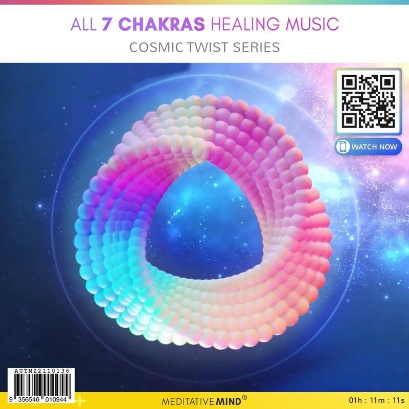 All 7 Chakras Healing Music - Cosmic Twist Series
