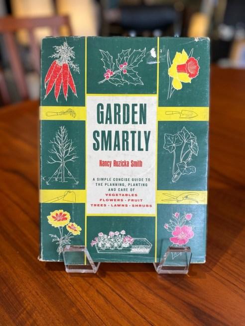 Vintage 1963 Garden Smartly by Nancy Ruzicka Smith
