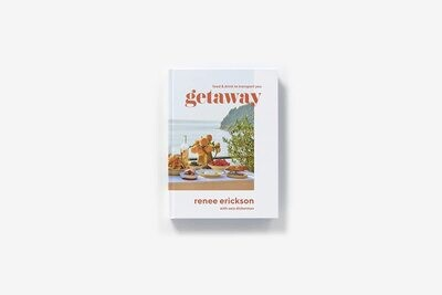 Getaway: Recipes + Drinks to Transport You