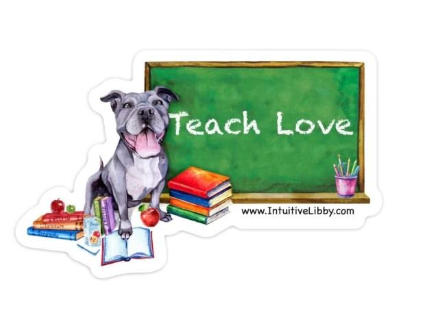 """Valerie Teach Love - 4"""" Sticker"""