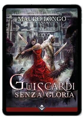 Guiscardi Senza Gloria - Ebook