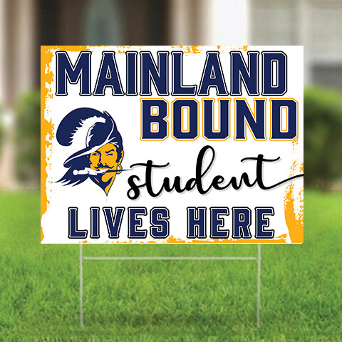 High School Bound Yard Sign - Mainland