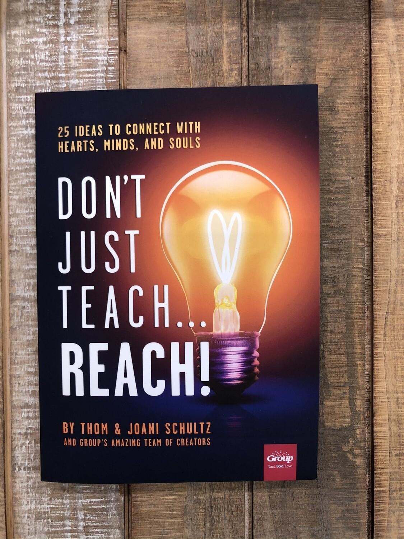 Dont Just Teach Reach