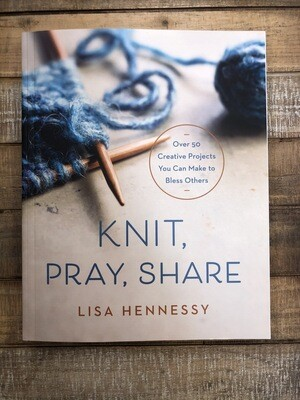 Knit, Pray, Share Lisa Hennessy