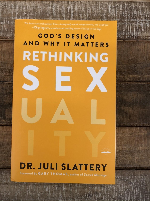 Rethinking Sexuality Dr. Juli Slattery