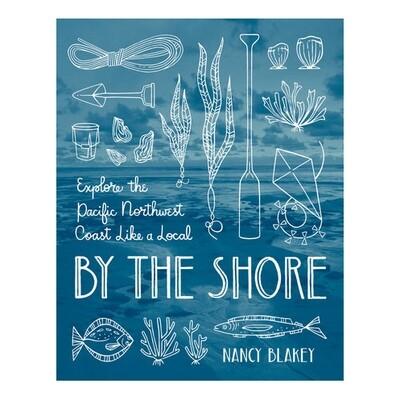 By The Shore - by Nancy Blakey
