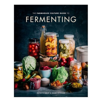 Farmhouse Guide to Fermenting - by Kathryn Lukas & Shane Peterson