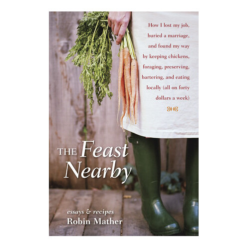 The Feast Nearby - by Robin Mather