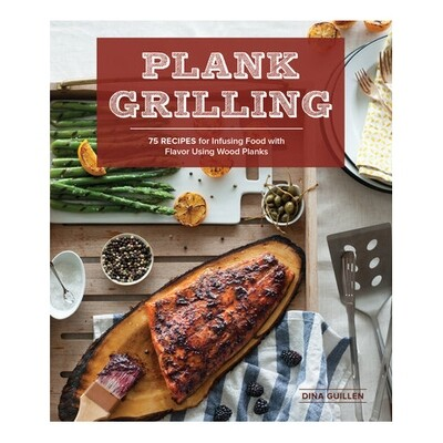 Plank Grilling - by Dina Guillen
