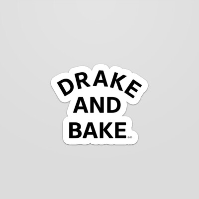 Drake and Bake Sticker
