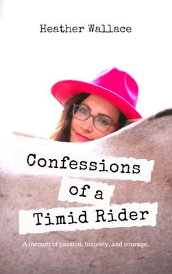 Confessions of a Timid Rider (Ebook)