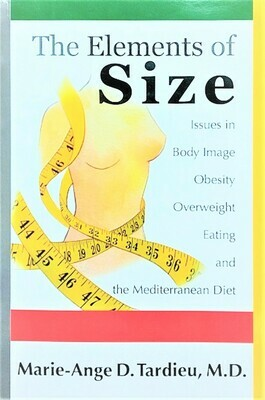 The Elements of Size: Issues in Body Image, Obesity, Overweight, Eating, and the Mediterranean Diet