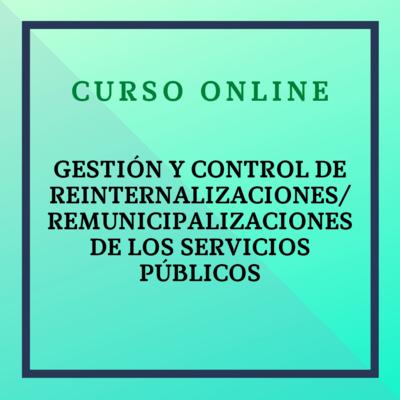 Gestión y Control de Reinternalizaciones/ Remunicipalizaciones de los Servicios Públicos. 18 noviembre 2021 - 12 enero 2022