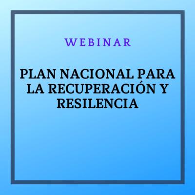 Webinar: Plan Nacional para la Recuperación y la Resilencia. 21 enero de 2021