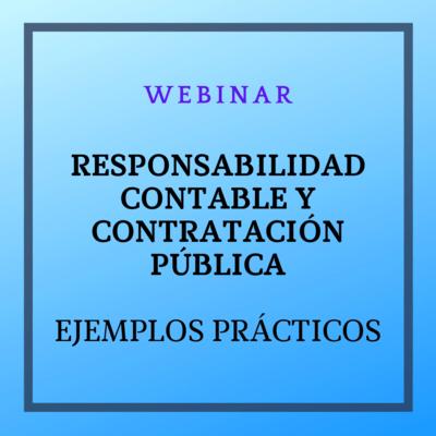 Webinar: Responsabilidad Contable y Contratación Pública. Ejemplos prácticos. 27 mayo 2021