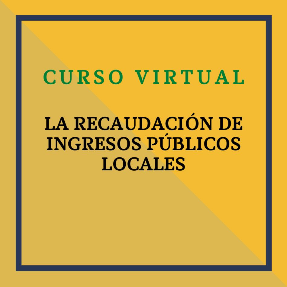 La Recaudación de Ingresos Públicos Locales. 7 octubre 2021