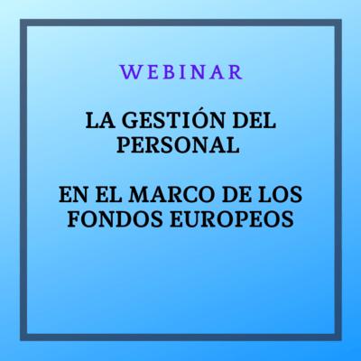 Gestión del Personal dentro del marco de los Fondos Europeos. 19 de mayo de 2021