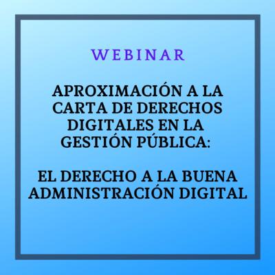 Aproximación a la Carta de Derechos Digitales en la gestión pública: el derecho a la buena administración digital. 23 de noviembre de 2021