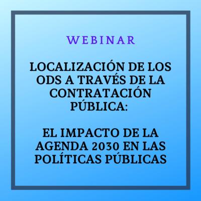 Localización de los ODS a través de la contratación pública: el impacto de la Agenda 2030 en las políticas públicas. 5 octubre de 2021