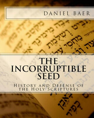THE INCORRUPTIBLE SEED: Updated and Expanded 14th Anniversary Edition (book)