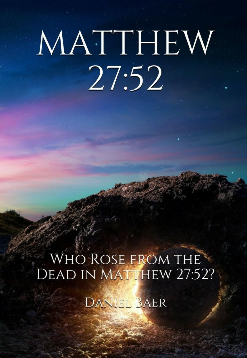 MATTHEW 27:52 (PDF download)