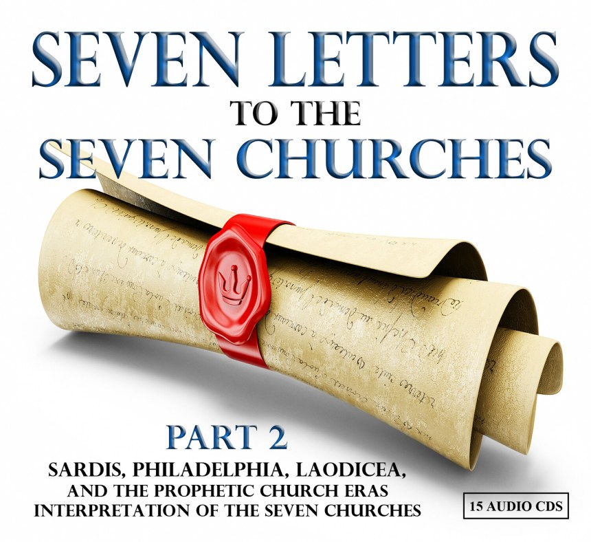 THE SEVEN LETTERS TO THE SEVEN CHURCHES Part 2