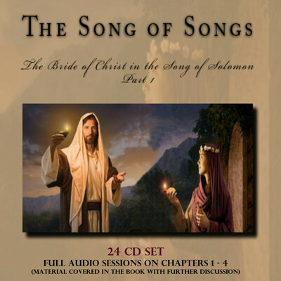 THE SONG OF SONGS: The Bride of Christ in the Song of Solomon Part 1