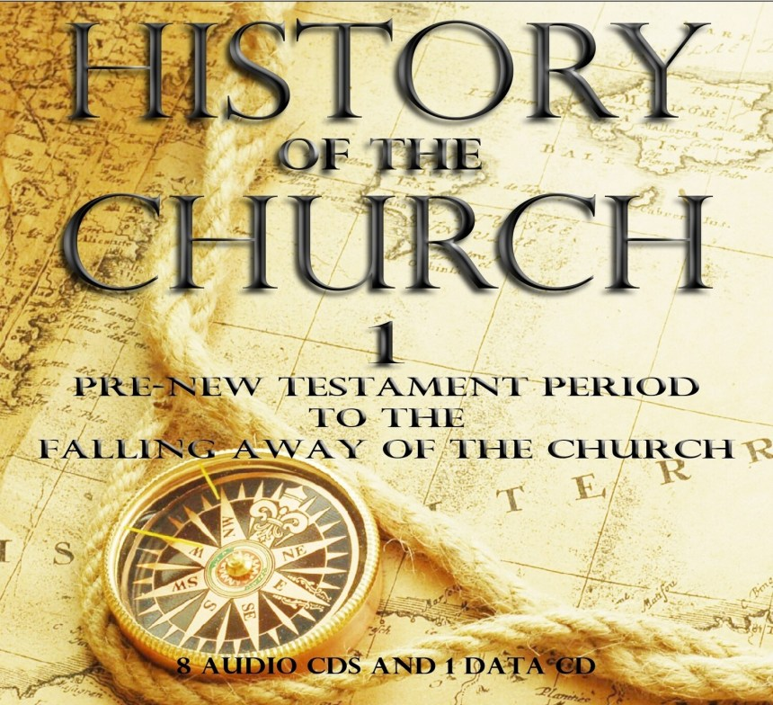 CHURCH HISTORY Part 1: First Century B.C. to 100 A.D.