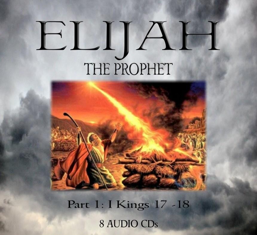 ELIJAH THE PROPHET Part 1