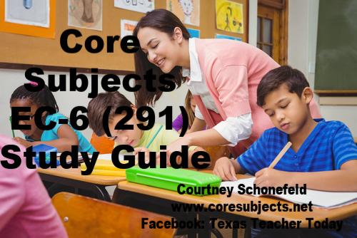 Core Subjects EC-6 291 Study Guide