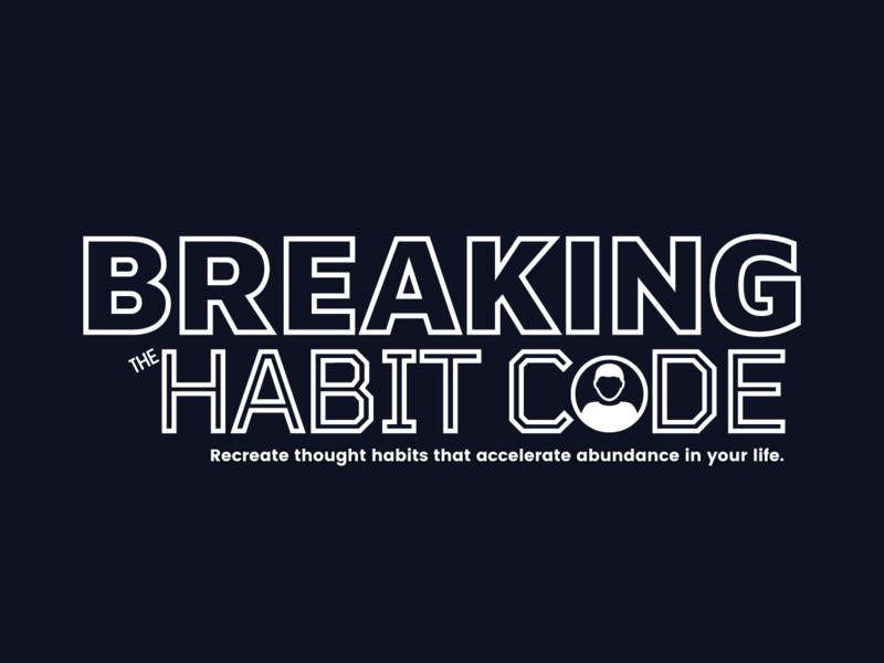 BREAKING THE HABIT CODE