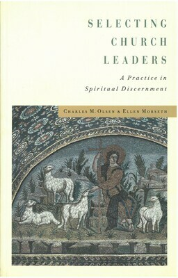 Selecting Church Leaders: A Practice in Spiritual Discernment