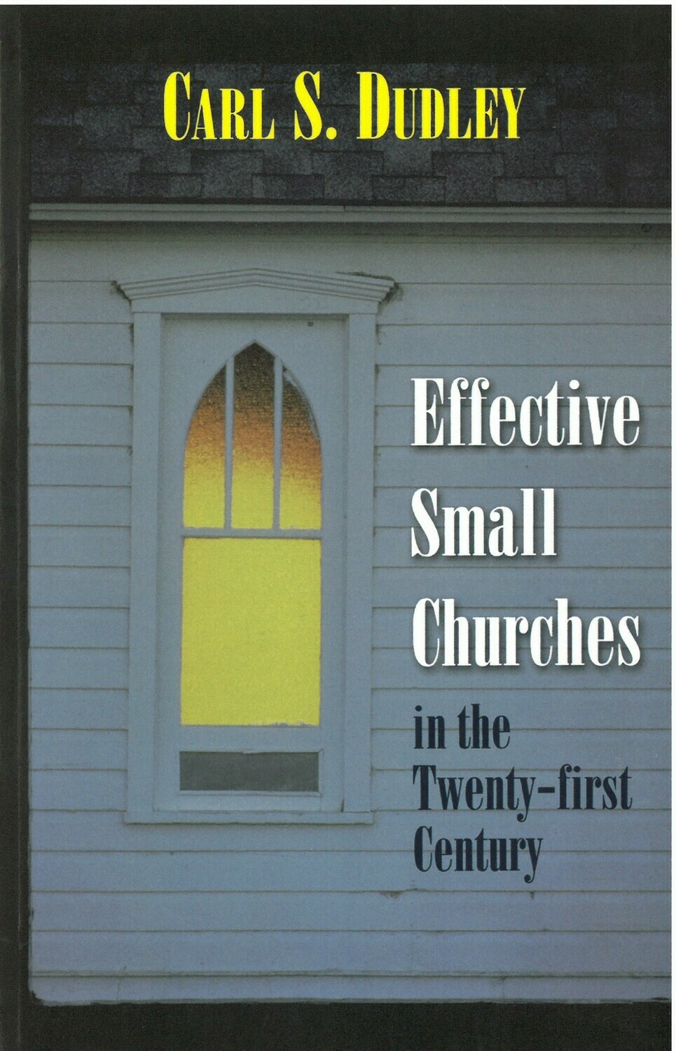 Effective Small Churches in the Twenty-first Century