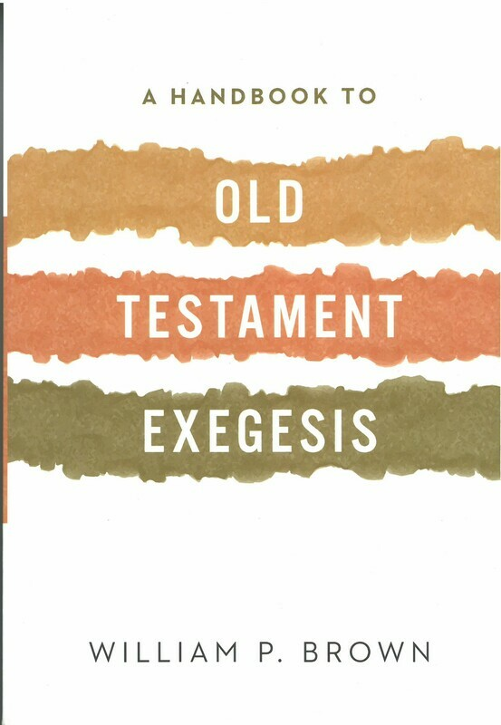 Handbook to Old Testament Exegesis, A