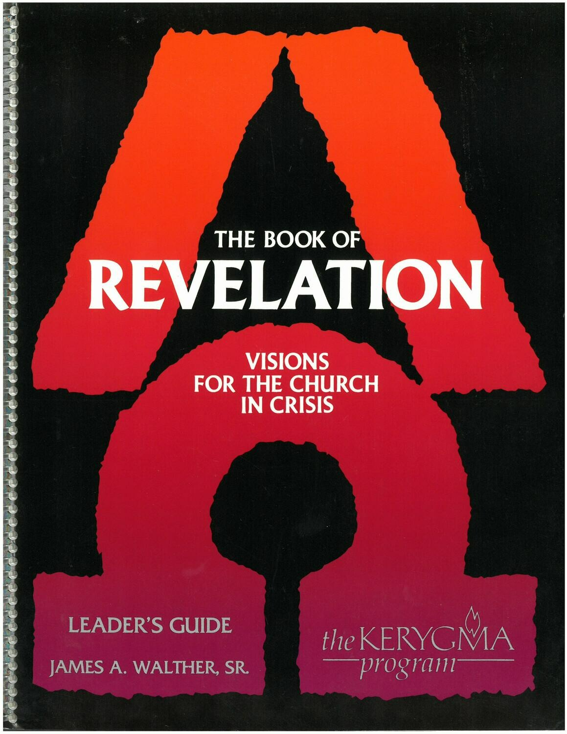 Book of Revelation: Visions for the Church in Crisis Leader Guide (Kerygma)