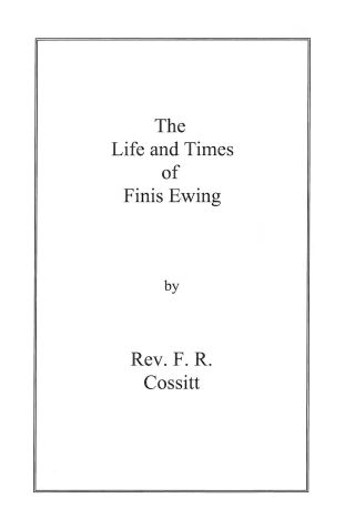 The Life and Times of Finis Ewing