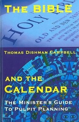 The Bible and the Calendar: The Minister's Guide to Pulpit Planning