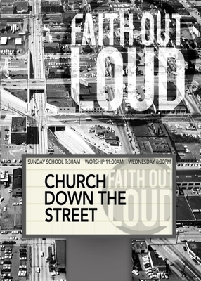 Church Down the Street - Faith Out Loud