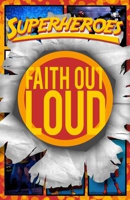 Superheroes - Faith Out Loud